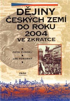 Obálka titulu Dějiny Českých zemí do roku 2004 ve zkratce
