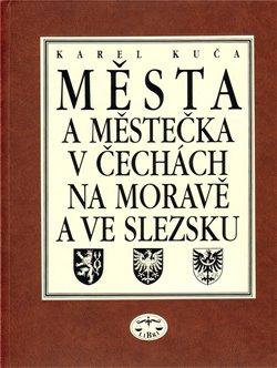 Obálka titulu Města a městečka v Čechách, na Moravě a ve Slezsku / 3.díl Kolí-Mi