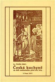 Česká kuchyně za dob nedostatku před sto lety