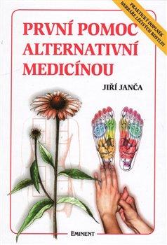 Obálka titulu První pomoc alternativní medicínou