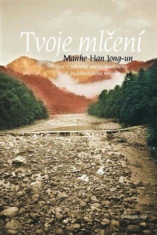 Tvoje mlčení - Han Jong-un Manhe   Booksquad.ink
