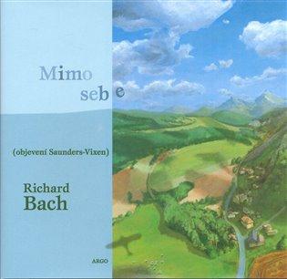 Mimo sebe:aneb Objevení Saunders-Vixen - Richard Bach   Booksquad.ink
