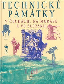 Obálka titulu Technické památky v Čechách, na Moravě a ve Slezsku I., A–J