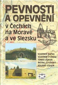 Obálka titulu Pevnosti a opevnění v Čechách, na Moravě a ve Slezsku