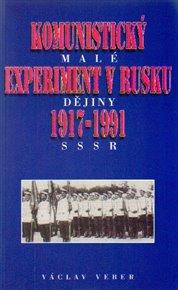 Komunistický experiment v Rusku 1917 - 1991