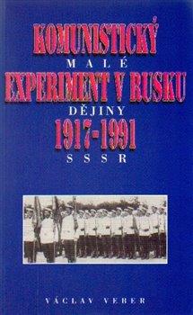 Obálka titulu Komunistický experiment v Rusku 1917 - 1991
