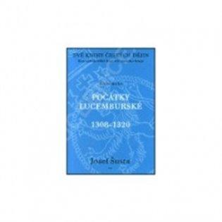 Dvě knihy českých dějin – kniha první - Poslední Přemyslovci a jejich dědictví 1300-1308
