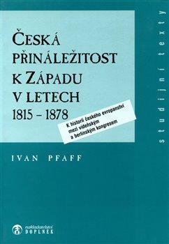Česká přináležitost k Západu v letech 1815 - 1878