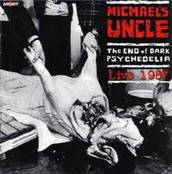 The End of Dark Psychedelia / Live 1987 - Michael´s Uncle