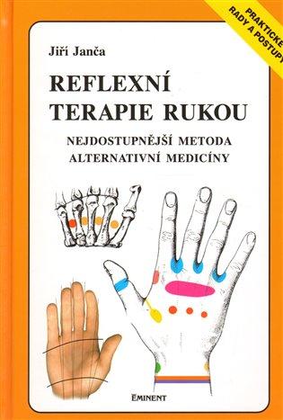 Reflexní terapie rukou:Nejdostupnější metoda alternativní medicíny - Jiří Janča   Replicamaglie.com