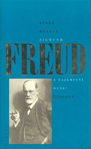 Sigmund Freud a tajemství duše:Životopis - Georg Markus | Booksquad.ink