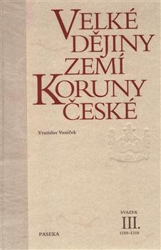 Obálka titulu Velké dějiny zemí Koruny české III.