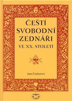 Obálka titulu Čeští svobodní zednáři ve XX. století