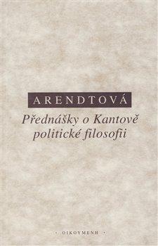 Obálka titulu Přednášky o Kantově politické filosofii