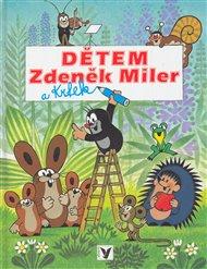 Dětem - Zdeněk Miler a Krtek