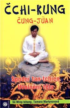 Obálka titulu Čchi-kung čung-jüan - spodní tan-tchien, uvolnění těla
