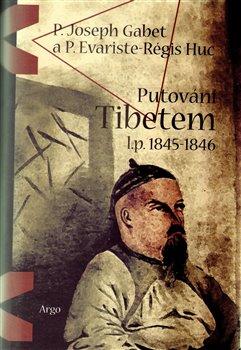 Obálka titulu Putování Tibetem, l.p. 1845-1846