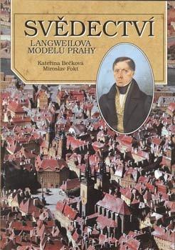 Obálka titulu Svědectví Langweilova modelu Prahy