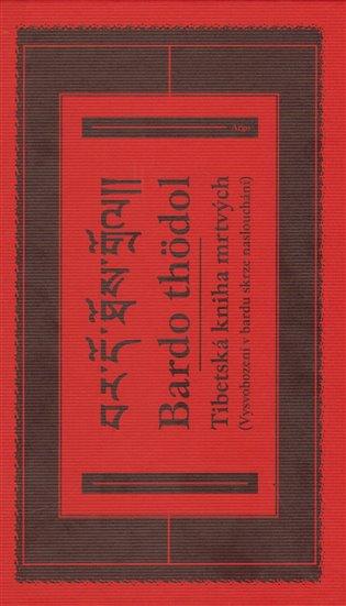 Tibetská kniha mrtvých. Bardo thödol