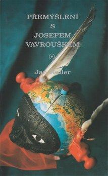 Obálka titulu Přemýšlení s Josefem Vavrouškem