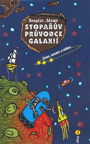 Stopařův průvodce Galaxií 3. – Život, vesmír a vůbec - Stopařův průvodce po galaxii 3.díl