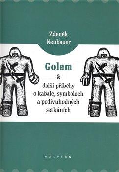 Obálka titulu Golem a další příběhy o kabale, symbolech a podivuhodných setkáních