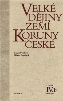 Obálka titulu Velké dějiny zemí Koruny české IV.b