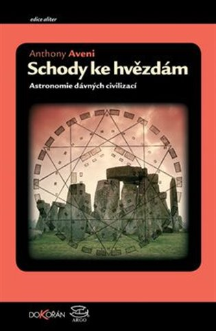 Schody ke hvězdám - Astronomie dávných civilizací