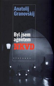Obálka titulu Byl jsem agentem NKVD