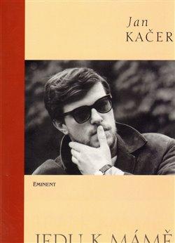 Jedu k mámě + CD - Jan Kačer