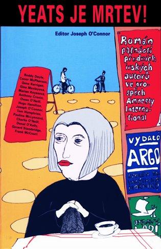 Yeats je mrtev! - Román patnácti předních irských autorů ve prospěch Amnesty International