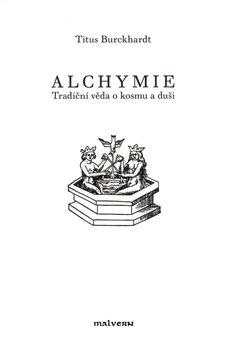Obálka titulu Alchymie - Tradiční věda o kosmu a duši