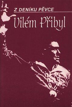 Obálka titulu Z deníku pěvce - Vilém Přibyl