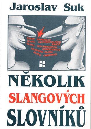Několik slangových slovníků - Jaroslav Suk | Booksquad.ink
