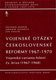 Vojenské otázky československé reformy 1967-1970