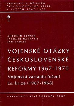 Obálka titulu Vojenské otázky československé reformy 1967-1970