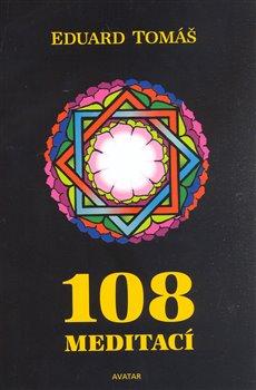 Obálka titulu 108 meditací, jógových rad, postřehů a pokynů pro pokročilé