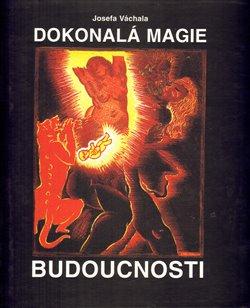 Obálka titulu Dokonalá magie budoucnosti