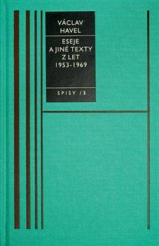Obálka titulu Eseje a jiné texty I./1953-69/-Spisy 3