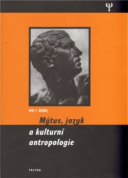 Obálka titulu Mýtus, jazyk a kulturní antropologie (váz.)