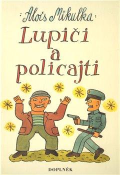 Obálka titulu Lupiči a policajti