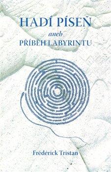 Obálka titulu Hadí píseň aneb Příběh labyrintu