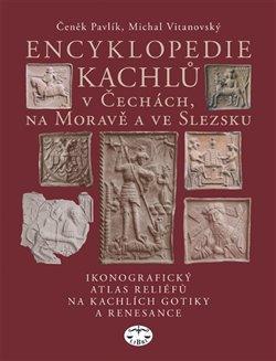 Obálka titulu Encyklopedie kachlů v Čechách, na Moravě a ve Slezsku I.