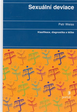 Sexuální deviace:Klasifikace, diagnostika a léčba - Petr Weiss | Booksquad.ink