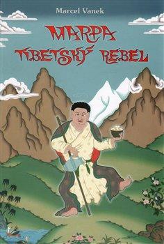 Obálka titulu Marpa - tibetský rebel