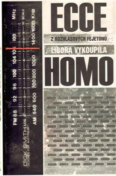 Obálka titulu Ecce homo - z rozhlasových fejetonů