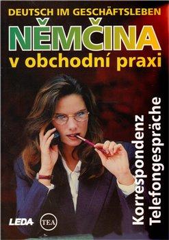 Obálka titulu Němčina v obchodní praxi - Korrespondenz, Telefongespräche