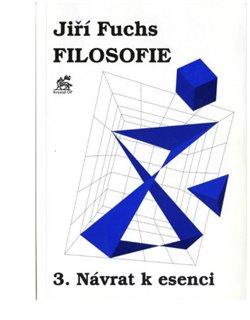 Obálka titulu Filosofie 3. - Návrat k esenci