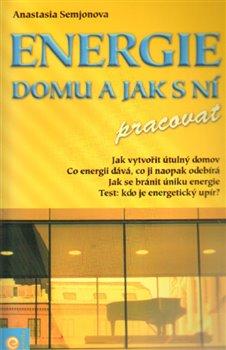Energie domu a jak s ní pracovat