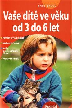 Obálka titulu Vaše dítě ve věku od 3 do 6 let